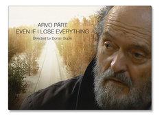 Arvo Pärt – Even if I lose everything
